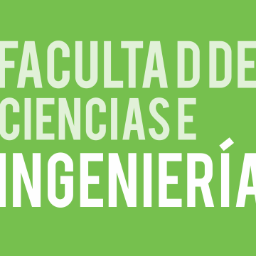 Facultad de Ciencias e Ingeniería