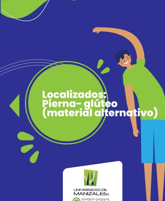 Localizados: Pierna – gluteo(material alternativo)