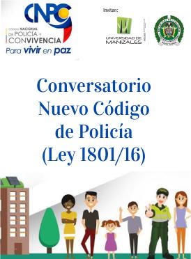 Conversatorio: Nuevo Código de Policía (Ley 1801/16)