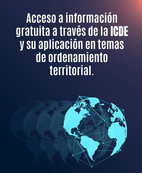 Acceso a información gratuita a través de la ICDE y su aplicación en temas de ordenamiento territorial