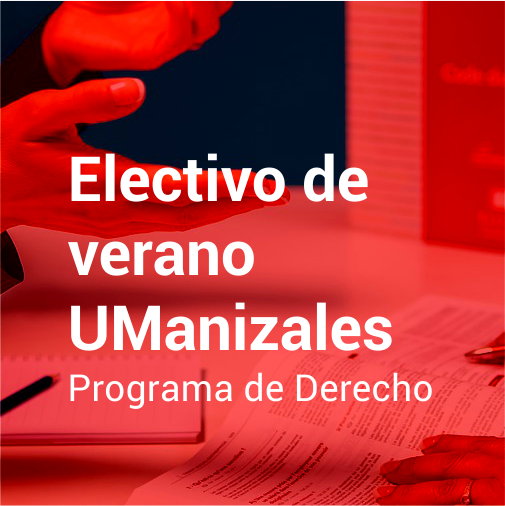 Electivo de verano UManizales Programa de Derecho