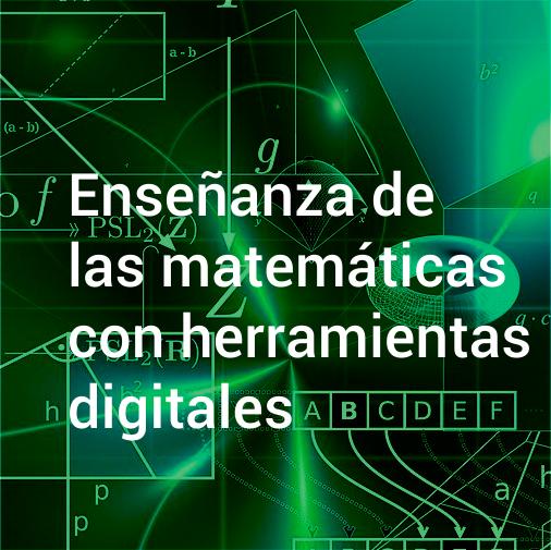 Enseñanza de las matemáticas con herramientas digitales