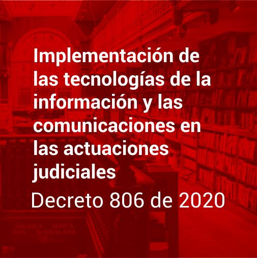 Implementación de las tecnologías de la información y las comunicaciones en las actuaciones judiciales Decreto 806 de 2020