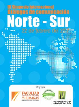 III Simposio Internacional: Diálogos de comunicación Norte – Sur