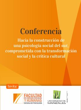Conferencia: Hacia la construcción de una psicología social del sur, comprometida con la transformación social y la crítica cultural