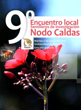 9° Encuentro Local de Semilleros de Investigación – Nodo Caldas