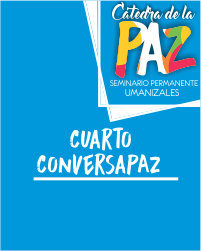 Cátedra de la Paz: Cuarto Conversapaz