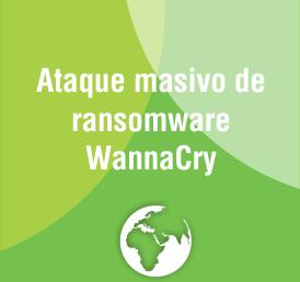 Ataque masivo de ransomware WannaCry
