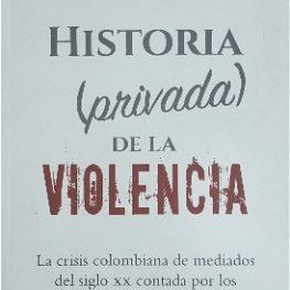 Historia privada de la violencia