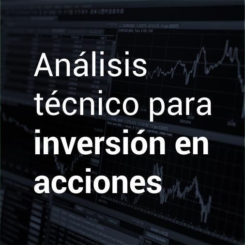 Curso en análisis técnico para inversión en acciones