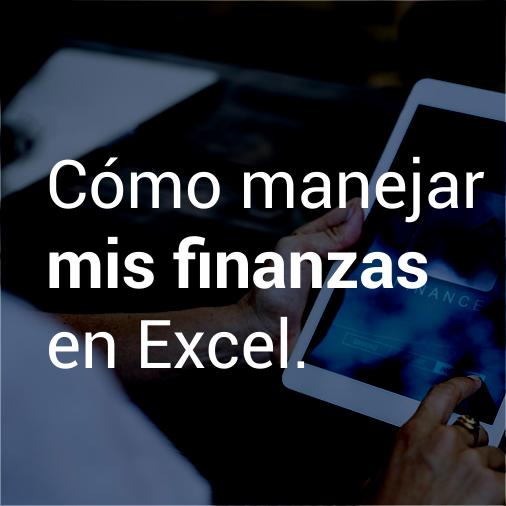Cómo manejar mis finanzas en Excel.
