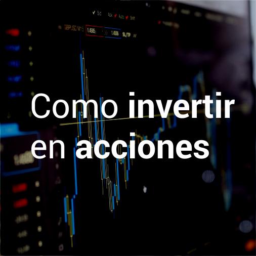 Como invertir en acciones