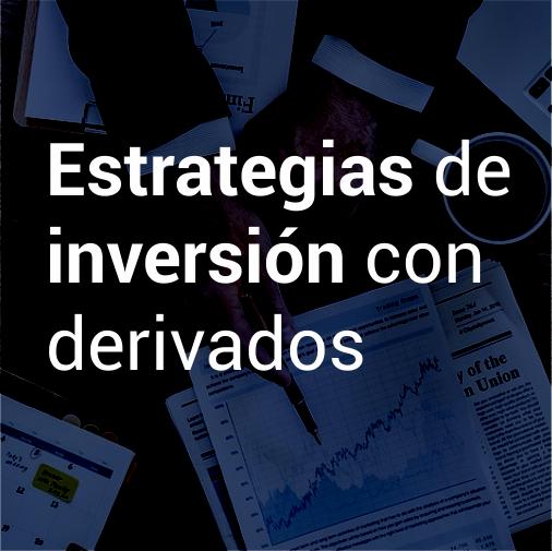 Estrategias de inversión con derivados