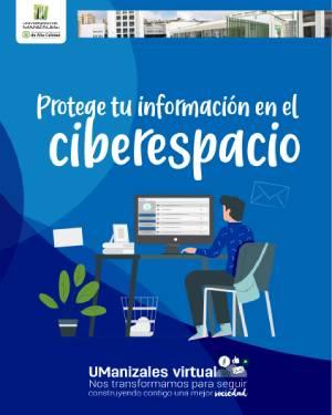 Protege tu información en el ciberespacio