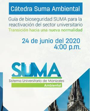 Guía de bioseguridad SUMA para la reactivación del sector universitario Transición hacia la normalidad