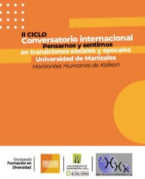 II Ciclo Conversatorio internacional Pensarnos y sentirnos en transiciones sociales y epocales