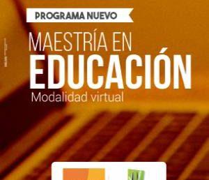 Maestría en Educación – Modalidad Virtual