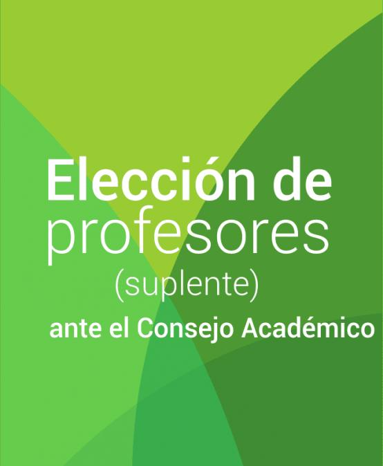 Elección de profesores (suplente) ante al Consejo Académico
