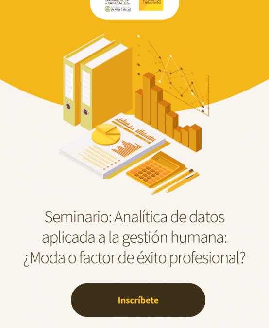Seminario: analítica de datos aplicada ala gestión humana: ¿Moda o factor de éxito profesional?