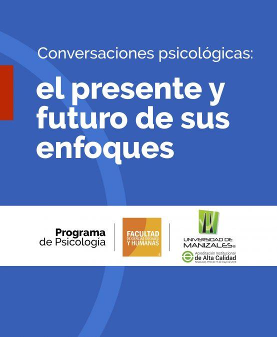 Conversaciones psicológicas: el presente y futuro de sus enfoques
