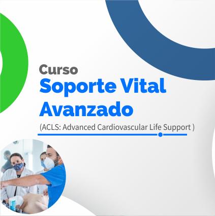 Curso: Soporte Vital Avanzado (ACLS: Advance life support)