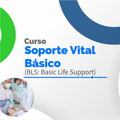 Curso: Soporte Vital Básico (BLS: Basic Life Support)