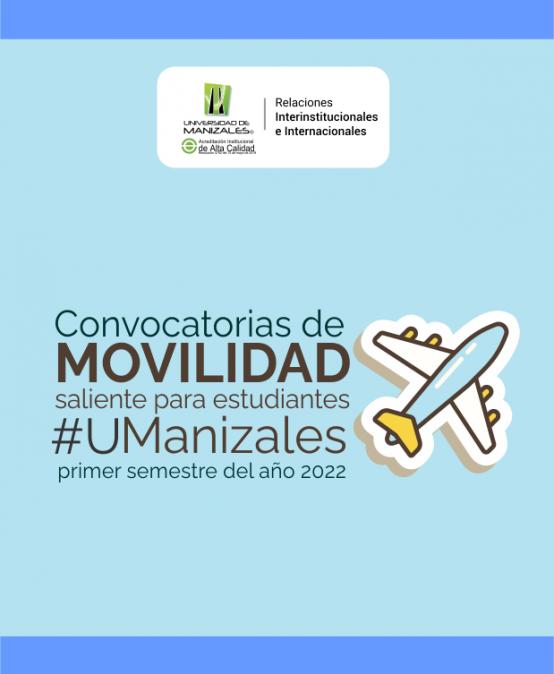 Convocatorias de movilidad saliente para estudiantes UManizales primer semestre del año 2022
